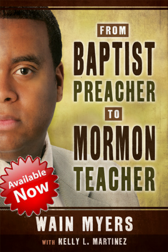 From Baptist Preacher to Mormon Teacher by Wain Myers